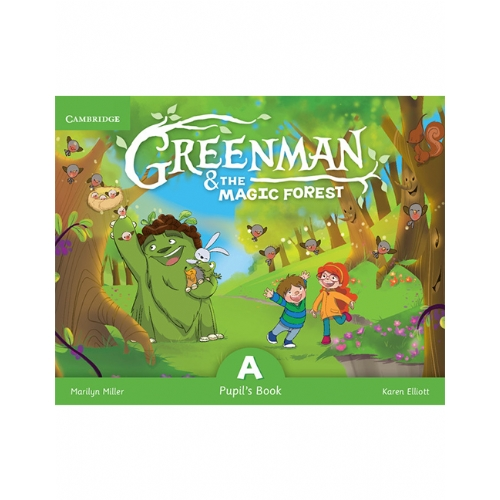 Cambridge Greenman and the Magic Forest A Pupil?s Book
