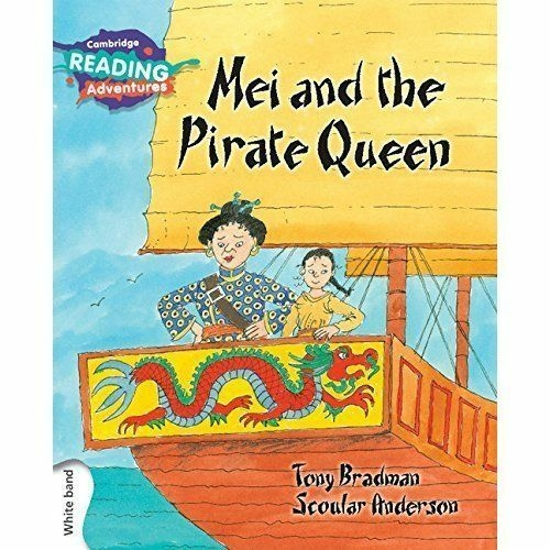 Cambridge Reading Adventures Mei and the Pirate Queen
