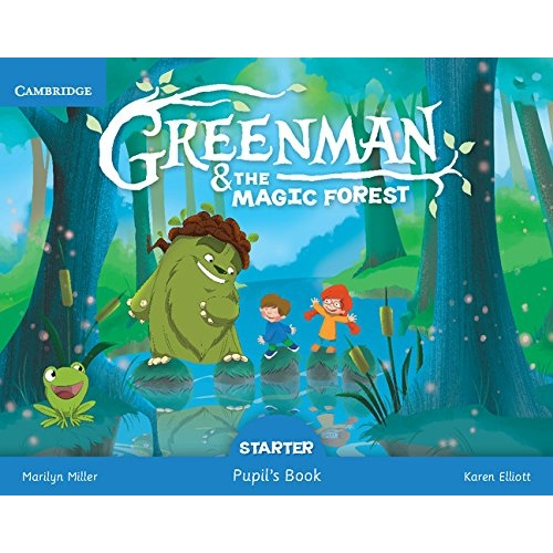 Cambridge Greenman and the Magic Forest Starter Pupils Book