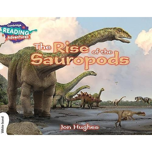 Cambridge Reading Adventures The Rise of the Sauropods