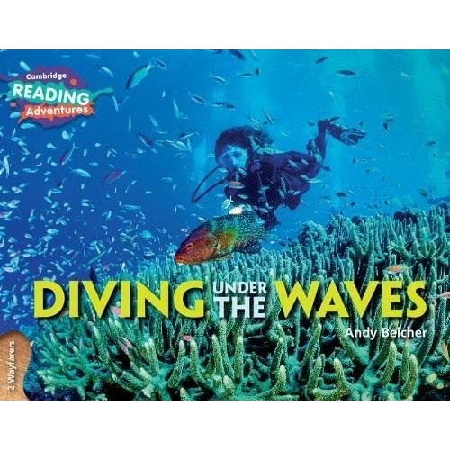 Cambridge Reading Adventures DIVING UNDER THE WAVES