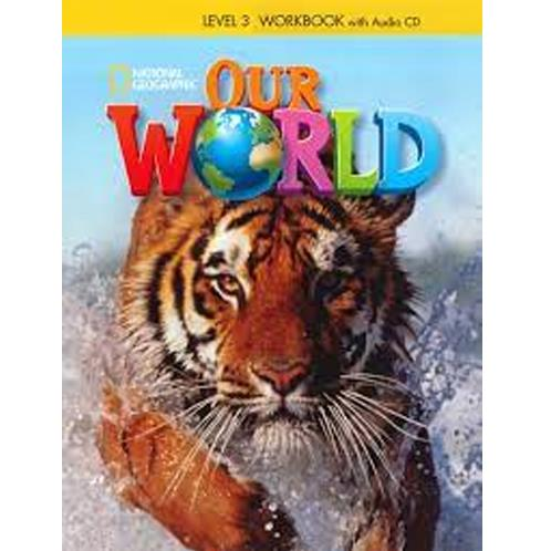 Our World 3  Workbook - Natıonal Geographic